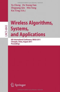 Wireless Algorithms, Systems, and Applications: 6th International Conference, WASA 2011, Chengdu