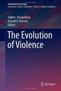 The Evolution of Violence (Evolutionary Psychology)