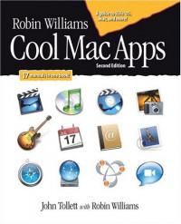 Robin Williams Cool Mac Apps, Second Edition : A guide to iLife 05, .Mac, and more (2nd Edition)