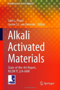 Alkali Activated Materials: State-of-the-Art Report, RILEM TC 224-AAM (RILEM State-of-the-Art Reports)