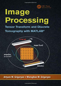 Image Processing: Tensor Transform and Discrete Tomography with MATLAB ®