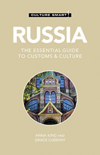 Russia - Culture Smart!: The Essential Guide to Customs & Culture (112)