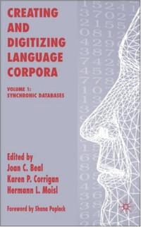 Creating and Digitizing Language Corpora, Volume 1: Synchronic Databases