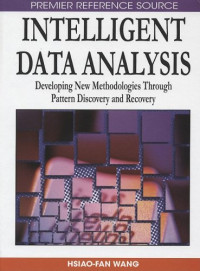 Intelligent Data Analysis: Developing New Methodologies Through Pattern Discovery and Recovery (Premier Reference Source)