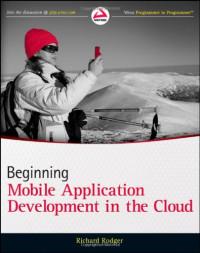 Beginning Mobile Application Development in the Cloud (Wrox Programmer to Programmer)