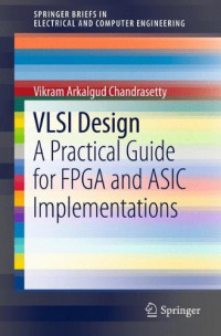 VLSI Design: A Practical Guide for FPGA and ASIC Implementations (SpringerBriefs in Electrical and Computer Engineering)