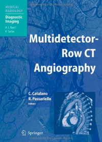 Multidetector-Row CT Angiography (Medical Radiology / Diagnostic Imaging)