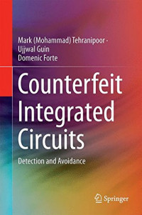 Counterfeit Integrated Circuits: Detection and Avoidance