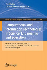 Computational and Information Technologies in Science, Engineering and Education (Communications in Computer and Information Science)