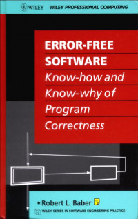 Error Free Software: Know-How and Know-Why of Program Correctness (Wiley Series in Software Engineering Practice)