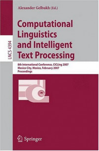 Computational Linguistics and Intelligent Text Processing: 8th International Conference, CICLing 2007, Mexico City, Mexico, February 18-24, 2007
