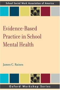Evidence Based Practice in School Mental Health (Oxford Workshop Series)