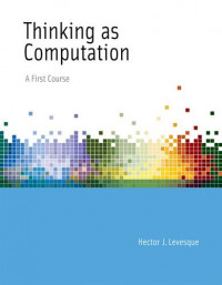 Thinking as Computation: A First Course (MIT Press)