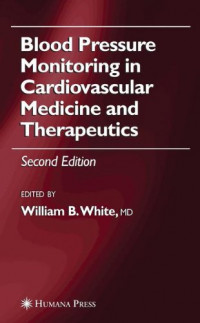 Blood Pressure Monitoring in Cardiovascular Medicine and Therapeutics (Clinical Hypertension and Vascular Diseases)