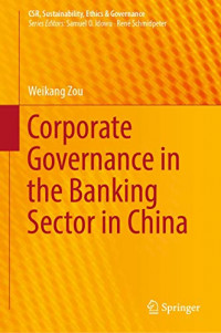 Corporate Governance in the Banking Sector in China (CSR, Sustainability, Ethics & Governance)