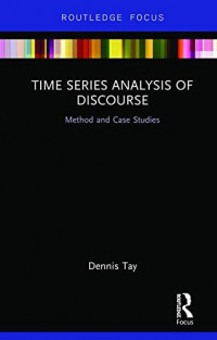 Time Series Analysis of Discourse: Method and Case Studies (Routledge Studies in Linguistics)