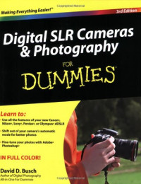 Digital SLR Cameras and Photography For Dummies (Computer/Tech)