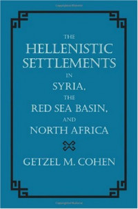The Hellenistic Settlements in Syria, the Red Sea Basin, and North Africa (Hellenistic Culture and Society)