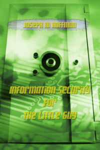 Information Security For The Little Guy