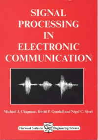 Signal processing in electronic communications (Horwood series in engineering science)