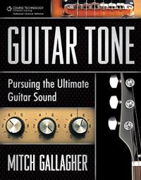 Guitar Tone: Pursuing the Ultimate Guitar Sound