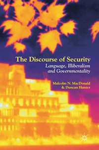 The Discourse of Security: Language, Illiberalism and Governmentality (Postdisciplinary Studies in Discourse)