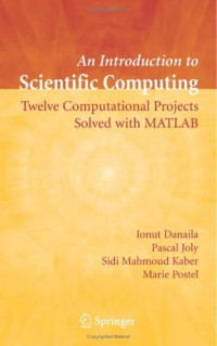 An Introduction to Scientific Computing: Twelve Computational Projects Solved with MATLAB (Texts in Applied Mathematics)