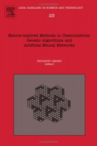 Nature-inspired methods in chemometrics: genetic algorithms and artificial neural networks, Volume 23