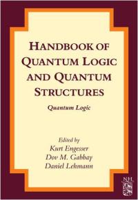 Handbook of Quantum Logic and Quantum Structures: Quantum Logic