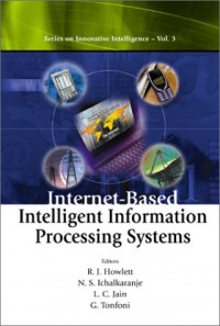 Internet-Based Intelligent Information Processing Systems (Series on Innovative Intelligence)