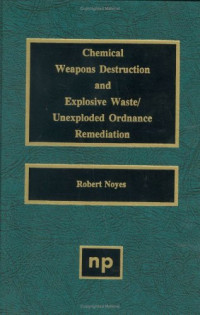 Chemical Weapons Destruction and Explosive Waste: Unexploded Ordinance Remediations