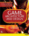 Game Architecture and Design: A New Edition (New Riders Games)