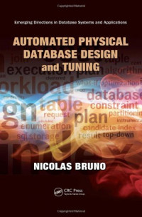 Automated Physical Database Design and Tuning (Emerging Directions in Database Systems and Applications)