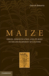 Maize: Origin, Domestication, and its Role in the Development of Culture