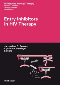 Entry Inhibitors in HIV Therapy (Milestones in Drug Therapy)