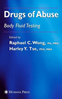 Drugs of Abuse: Body Fluid Testing (Forensic Science and Medicine)