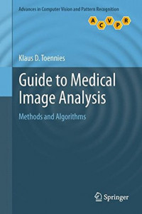 Guide to Medical Image Analysis: Methods and Algorithms (Advances in Computer Vision and Pattern Recognition)