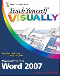 Teach Yourself VISUALLY Word 2007 (Tech)