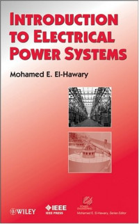 Introduction to Electrical Power Systems (IEEE Press Series on Power Engineering)
