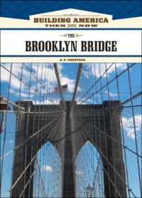 The Brooklyn Bridge (Building America: Then and Now)