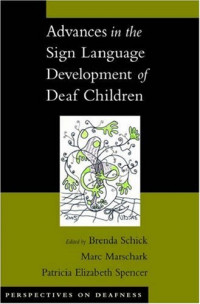 Advances in the Sign Language Development of Deaf Children (Perspectives on Deafness)