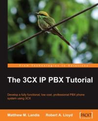 The 3CX IP PBX Tutorial