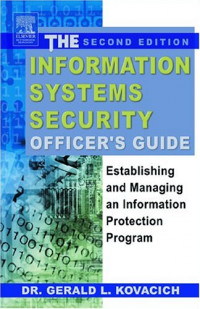 The Information Systems Security Officer's Guide: Establishing and Managing an Information Protection Program, Second Edition