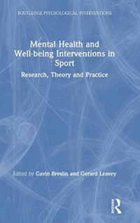 Mental Health and Well-being Interventions in Sport: Research, Theory and Practice (Routledge Psychological Interventions)