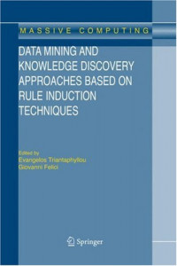 Data Mining and Knowledge Discovery Approaches Based on Rule Induction Techniques (Massive Computing)