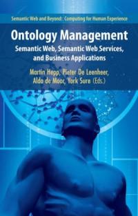 Ontology Management: Semantic Web, Semantic Web Services, and Business Applications