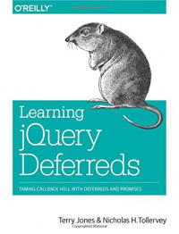 Learning jQuery Deferreds: Taming Callback Hell with Deferreds and Promises