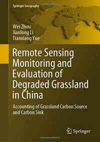 Remote Sensing Monitoring and Evaluation of Degraded Grassland in China: Accounting of Grassland Carbon Source and Carbon Sink (Springer Geography)