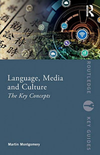 Language, Media and Culture (Routledge Key Guides)