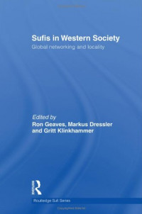 Sufis in Western Society: Global Networking and Locality (Routledge Sufi)